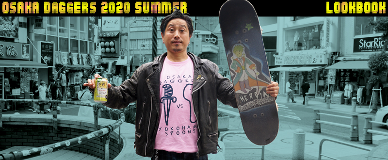 OSAKA DAGGERS 2020 SUMMER LOOKBOOK
