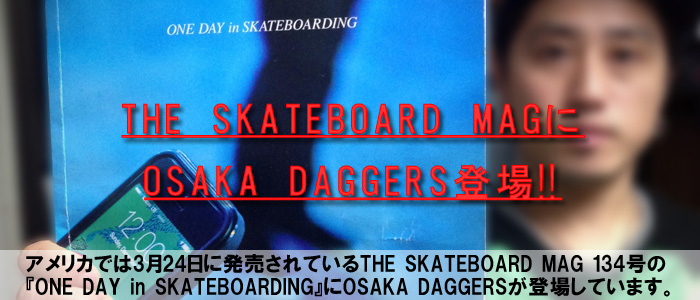 CHOPPER & THE OSAKA DAGGERS IN THE SKATEBOARD MAG #134