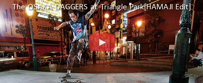 The OSAKA DAGGERS at Triangle Park [HAMAJI Edit]