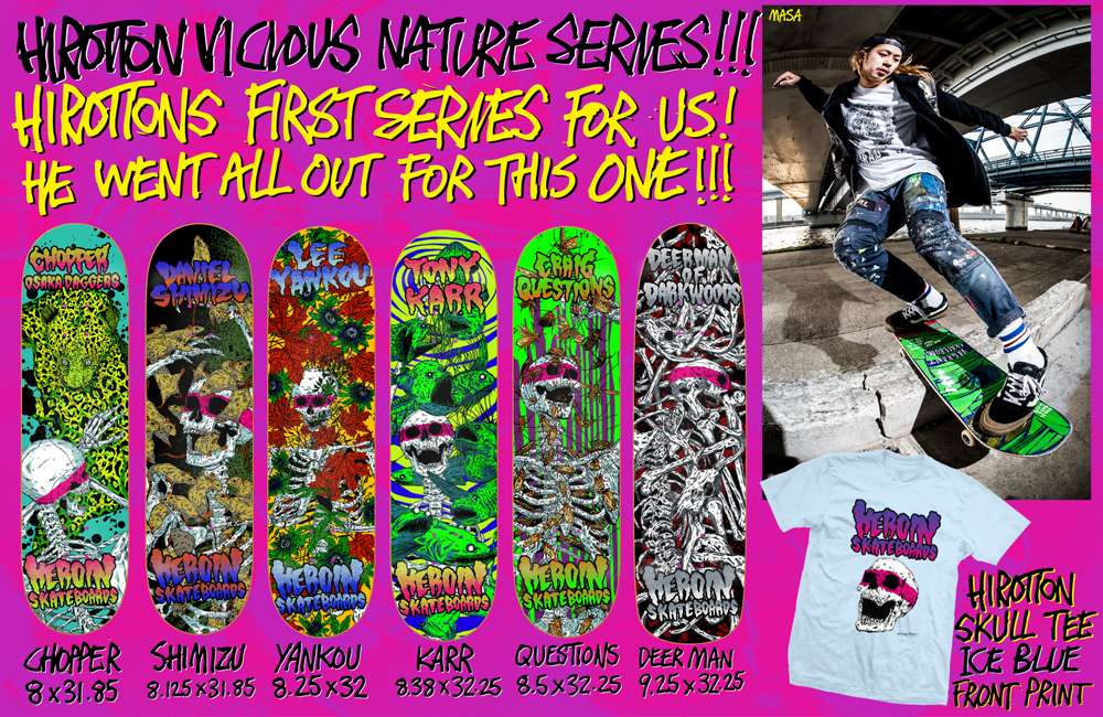 CHOPPER HIROTTON VICIOUS NATURE[HEROIN SKATEBOARDS]