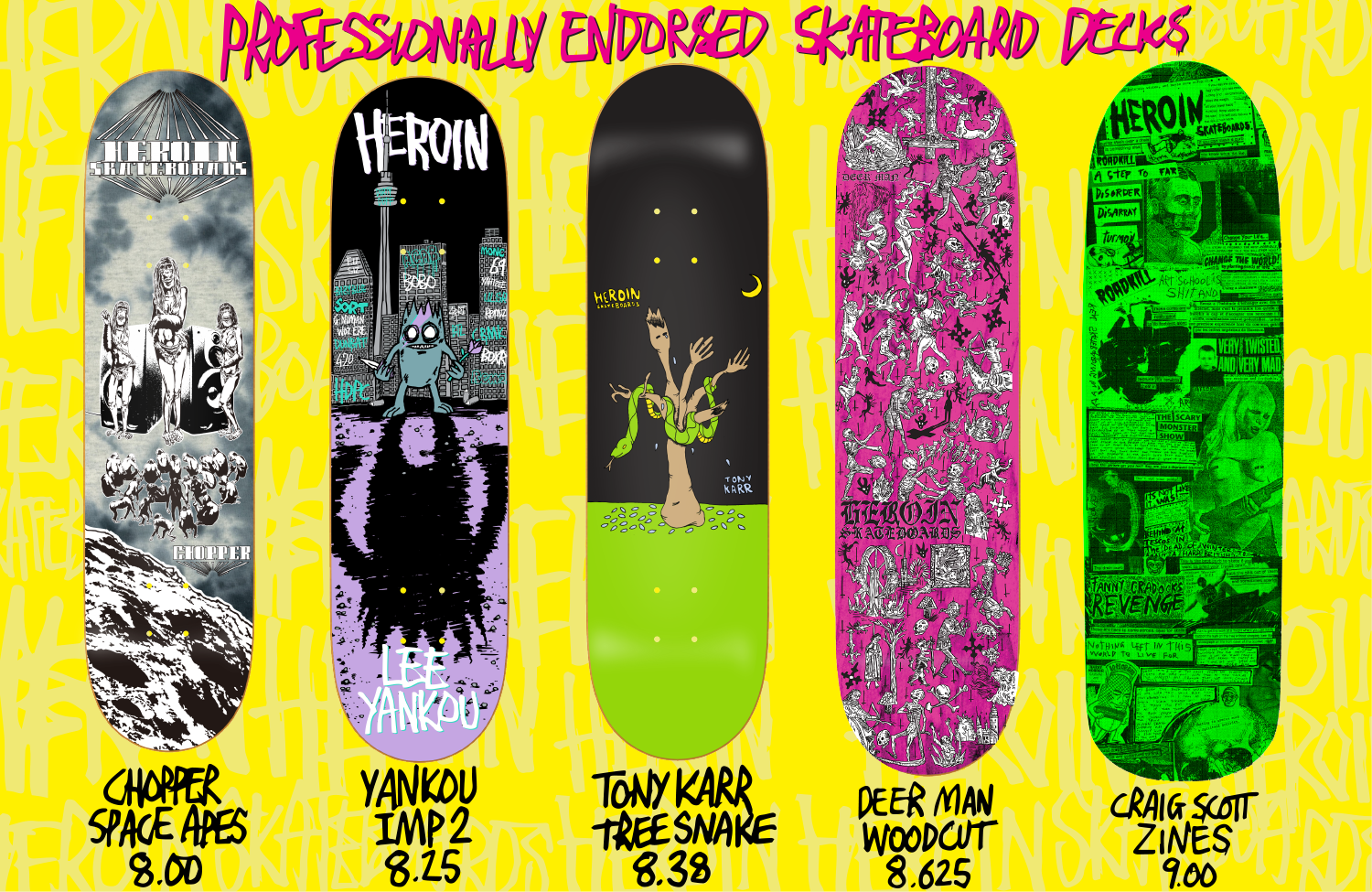 HEROIN SKATEBOARDS 2018 SUMMER