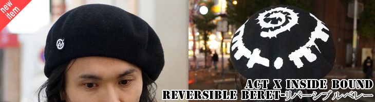 REVERSIBLE BERET(リバーシブルベレー) [ACT x INSIDE BOUND] 通販サイトへ