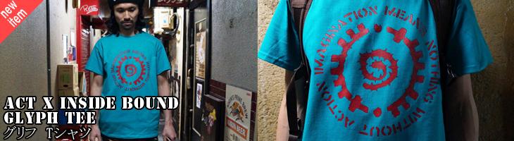 GLYPH TEE(グリフ Tシャツ) [ACT x INSIDE BOUND] 通販サイトへ