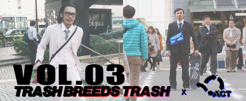 TRASH BREEDS TRASH x ACT コラボ第3弾の動画が公開されました!!