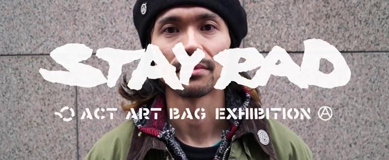 "ACT展 ""STAY RAD"" 2019.12.20(金)-2019.12.22(日) YOUTUBE映像公開"